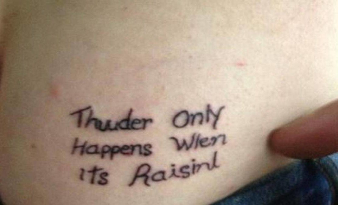 26 Times People Got Hilariously Bad Tattoos And Didn't Even Realize It